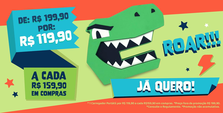 Aproveite a promoção Carregador portátil Dino por R$ 119,90 a cada R$ 159,90 em compras!